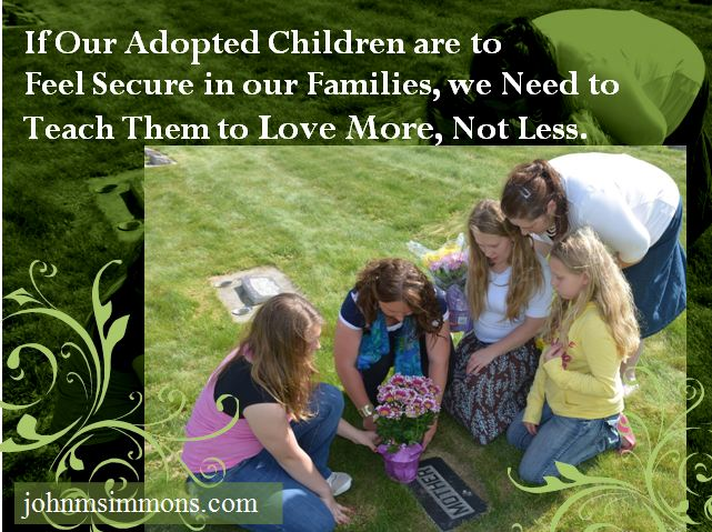 Adopted children feel secure loving more, not less