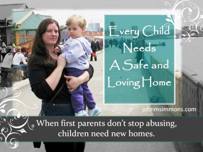 Every Child Needs Safe and Loving Home