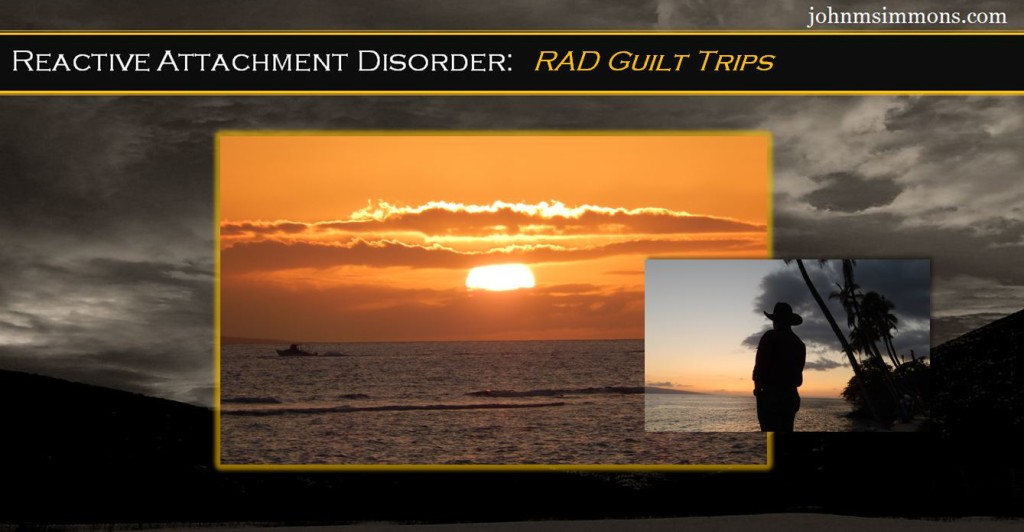 RAD guilt trips